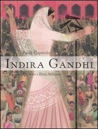 Indira Gandhi / Paola Capriolo ; ilustrazioni di Anna e Elena Balbusso