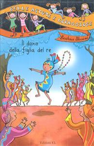 Il dono della figlia del re / Beatrice Masini ; illustrazioni di Desideria Guicciardini