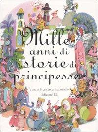 Mille anni di storie di principesse
