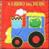 Il libro del bebè. [Il trenino]
