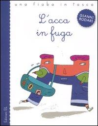 L'acca in fuga / di Gianni Rodari ; illustrata da Nicola Buiat