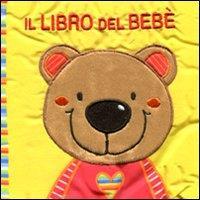 Il libro del bebè. [L'orsacchiotto]