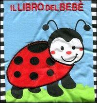 Il libro del bebè. [La coccinella]