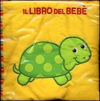Il libro del bebè. [La tartaruga]