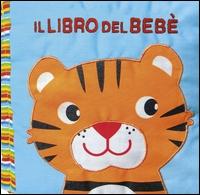 Il libro del bebè. [La tigre]