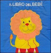 Il libro del bebè. [Il leone]