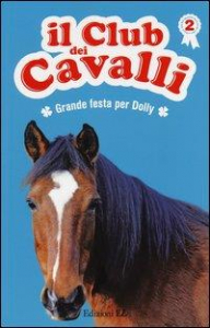Il club dei cavalli. 2, Grande festa per Dolly