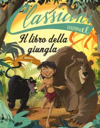 Il libro della giungla / Pierdomenico Baccalario ; da Rudyard Kipling ; [illustrazioni di Fabiano Fiorin]