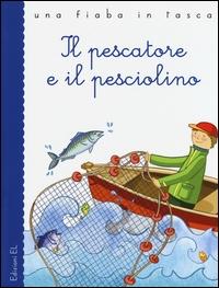 Il pescatore e il pesciolino