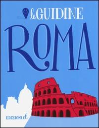 Roma / [testo di Sarah Rossi ; illustrazioni di Sara Menetti]