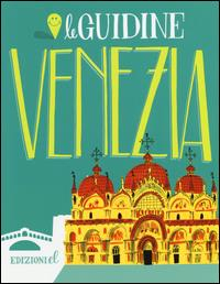 Venezia / [testo di Sarah Rossi ; illustrazioni di Stefano Turconi]