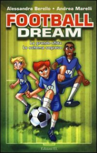 Football dream. La grande sfida