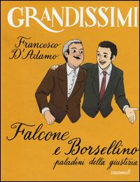 Falcone e Borsellino : paladini della giustizia / Francesco D'Adamo