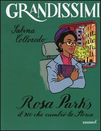 Rosa Parks, il no che cambiò la storia