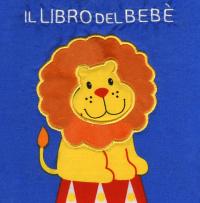 Il libro del bebè : [Il leone] / [illustrazioni di Francesca Ferri]
