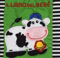 Il libro del bebè : [La mucca] / [illustrazioni di Francesca Ferri]