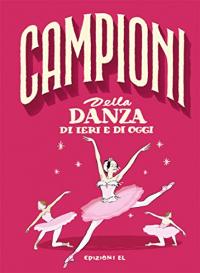 Campioni della danza di ieri e di oggi