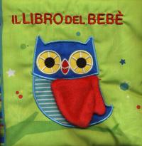 Il libro del bebè. [Gufo]