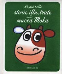 Le più belle storie illustrate della mucca Moka