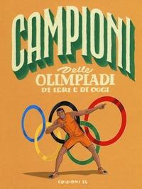 Campioni delle Olimpiadi di ieri e di oggi