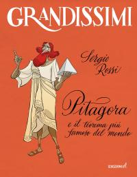 Pitagora e il teorema più famoso del mondo
