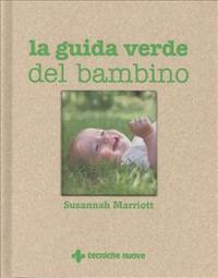 La guida verde del bambino / Susannah Marriott
