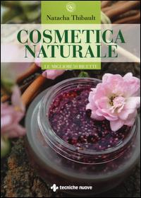Cosmetica naturale per tutti i giorni
