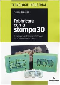 Fabbricare con la stampa 3D