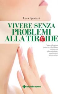 Vivere senza problemi alla tiroide