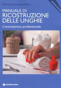 Manuale di ricostruzione delle unghie