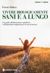 Vivere biologicamente sani e a lungo