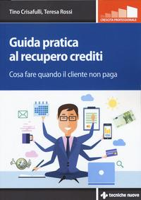 Guida pratica al recupero crediti