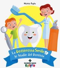 La dottoressa Smile e lo studio del dentista