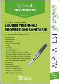 Veritest 6: [prove di verifica per i test di ammissione alle lauree triennali professionali sanitarie]