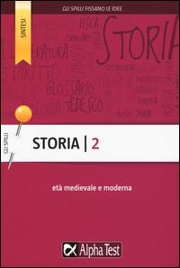 Storia. 2, [Età medievale e moderna]