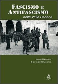 Fascismo e antifascismo nella Valle Padana