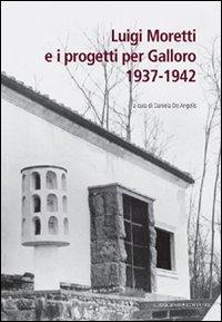 Luigi Moretti e i progetti per Galloro, 1937-1942