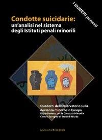 Condotte suicidarie: un'analisi nel sistema degli Istituti penali minorili
