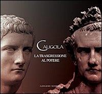 Caligola: la trasgressione al potere
