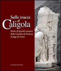 Sulle tracce di Caligola: storie di grandi recuperi della Guardia di finanza al lago di Nemi