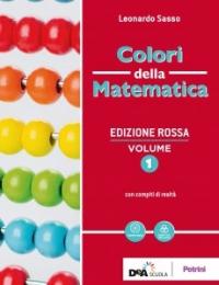 Colori della matematica / Leonardo Sasso. Vol. 1