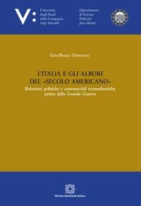 L'Italia e gli albori del secolo americano