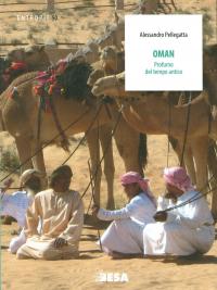 Oman : profumo del tempo antico / Alessandro Pellegatta