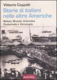Storie di italiani nelle altre Americhe