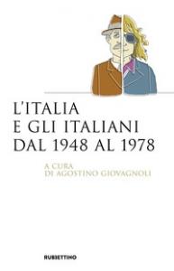 L'Italia e gli italiani dal 1948 al 1978