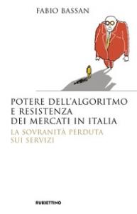 Potere dell'algoritmo e resistenza dei mercati in Italia