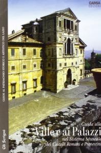 Guida alle Ville e ai Palazzi nel Sistema Museale dei Castelli Romani e Prenestini