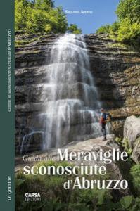 Guida alle meraviglie sconosciute d'Abruzzo