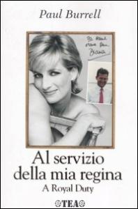 Al servizio della mia regina : a royal duty / Paul Burrell ; traduzione di Renata Moro