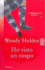Ho visto un rospo : romanzo / Wendy Holden